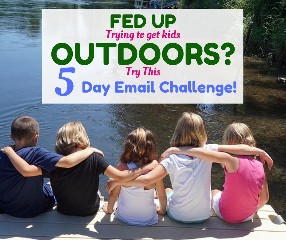 Join up to this 5 day email challenge and get the kids outdoors more.