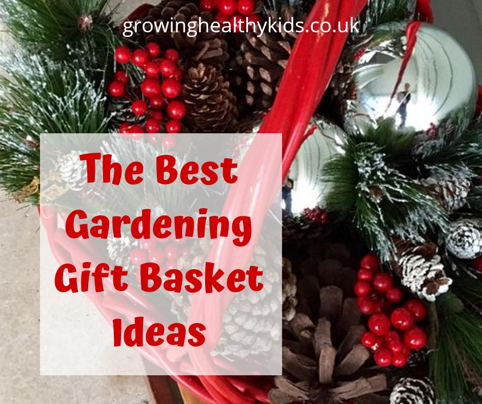 The Best Gardening Gift Basket Ideas Growing Healthy Kids