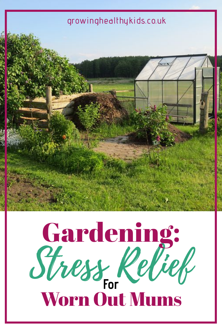 Using Gardening and outdoor activities as a way to find simple ways to find stress relief and space to find calm in the business of being  mum